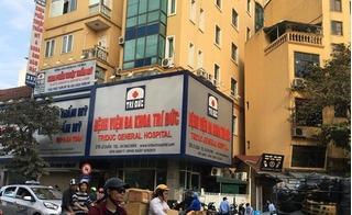 Vụ 2 bệnh nhân tử vong tại bệnh viện Trí Đức: Công an vào cuộc điều tra