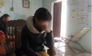 Bé gái lớp 9 bị bác rể cưỡng hiếp: 10 ngày trước khi sinh bố mẹ mới biết con mang bầu