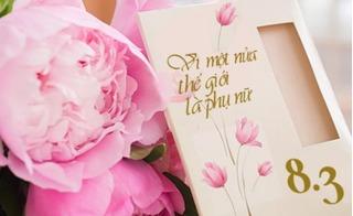 Những món quà 8/3 ý nghĩa khiến người phụ nữ nào cũng phải xiêu lòng