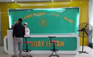 Thai phụ chết não tại Phòng khám 168 Hà Nội: Sở Y tế thu hồi giấy phép hoạt động