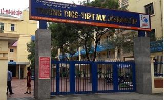 Học sinh lớp 7 bị bạn đánh tại trường Lô-mô-nô-xốp: Không có chuyện bao che!