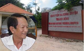 """Kết luận việc bổ nhiệm """"thần tốc"""" con trai Giám đốc Bệnh viện Đa khoa huyện Thanh Bình"""