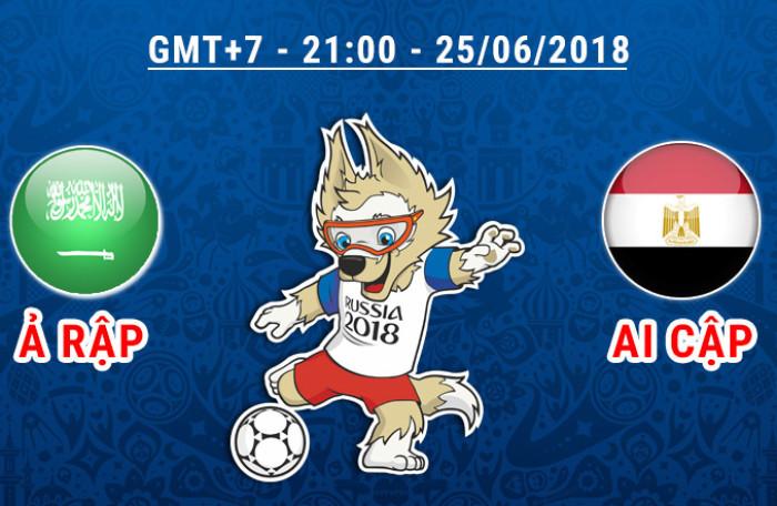 Dự đoán kết quả tỷ số World Cup 2018 giữa đội tuyển Ai Cập và Ả rập Saudi