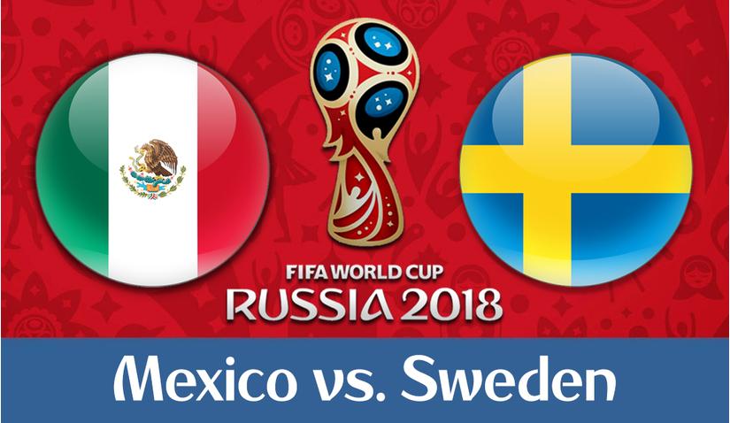 Dự đoán kết quả tỷ số World Cup 2018 Thụy Điển và Mexico