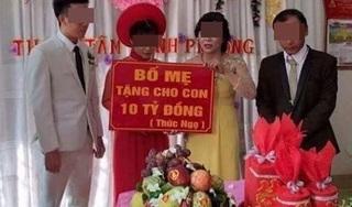 Bố mẹ cô dâu 'chơi sang' tặng 10 tỷ đồng cho đôi uyên ương bằng cách cực độc đáo