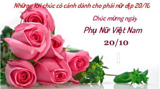 Những lời chúc 'có cánh' dành tặng phụ nữ Việt Nam dịp 20/10