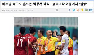 Báo Hàn Quốc: 'Việt Nam đã chữa lành vết đau quá khứ'
