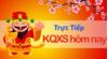Trực tiếp KQXS hôm nay - Kết quả xổ số hôm nay thứ 4 ngày 23/1/2019
