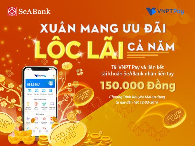 Đăng ký ví VNPT Pay nhận ngay 150.000 đồng từ SeABank