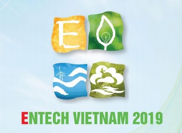 Sắp diễn ra Triển lãm quốc tế Công nghệ môi trường, Năng lượng và Sản phẩm sinh thái, ENTECH VIETNAM 2019