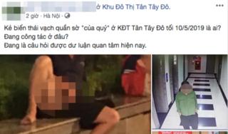 Cư dân mạng phẫn nộ truy tìm kẻ biến thái vạch quần sờ 'của quý' ở Hà Nội