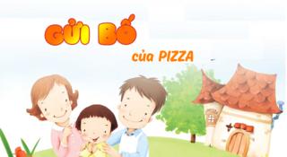Người Tân Hiệp Phát yêu: Gửi bố của Pizza!