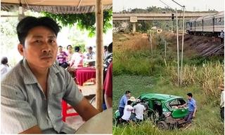 Vụ tàu hỏa đâm taxi: Nỗi đau người cha chứng kiến cả gia đình thương vong
