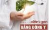 Điều trị viêm gan bằng Đông Y