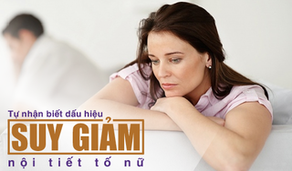 Tự nhận biết dấu hiệu suy giảm nội tiết tố nữ