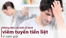 Những điều cần biết về bệnh viêm tuyến tiền liệt ở nam giới