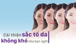 Cải thiện sắc tố da không khó như bạn nghĩ