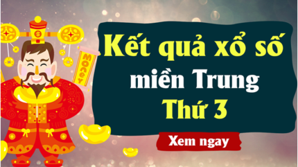 XSMT 15/10 - Kết quả xổ số miền Trung hôm nay thứ 3 ngày 15/10 - KQXSMT