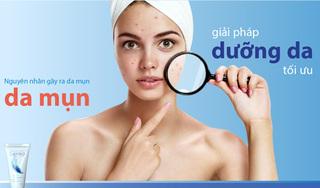 Nguyên nhân gây ra da mụn và giải pháp dưỡng da tối ưu