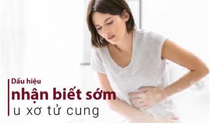 Dấu hiệu nhận biết sớm u xơ tử cung