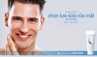 Tuyệt chiêu chọn lựa sữa rửa mặt cho nam giới phù hợp nhất