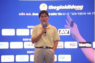 Ông chủ TGDĐ Nguyễn Đức Tài: Tiêu sạch 1 tỷ ngay trong tháng đầu tiên start-up