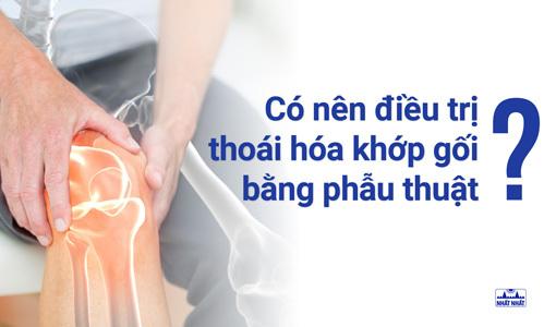 trị thoái hóa khớp gối bằng phẫu thuật