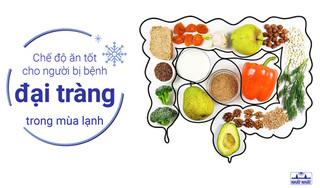 Chế độ ăn tốt cho người bị bệnh đại tràng trong mùa lạnh