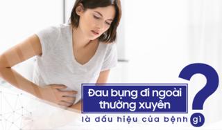 Đau bụng đi ngoài thường xuyên là dấu hiệu của bệnh gì?
