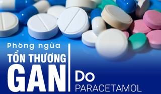 Tìm ra biện pháp phòng ngừa tổn thương gan do Paracetamol