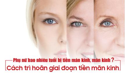 Tuổi mãn kinh của phụ nữ là bao nhiêu và làm thế nào kéo dài thanh xuân?