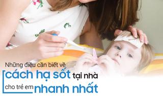 Những điều cần biết về cách hạ sốt tại nhà cho trẻ em nhanh nhất
