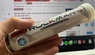 'Thổi phồng' công dụng viên sủi Rockman, Công ty Cổ phần Nori Organic bị Cục tuýt còi