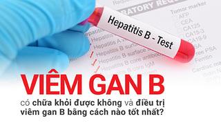 Viêm gan B có chữa khỏi được không và cách điều trị viêm gan B