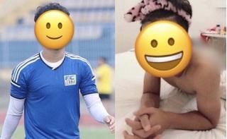 Xôn xao thông tin hot boy điển trai nhất U23 Việt Nam lộ ảnh nhạy cảm