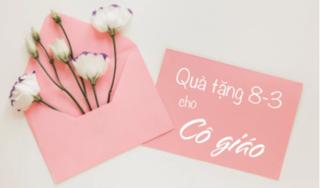 Những món quà tặng cô giáo nhân ngày 8/3 thể hiện lòng biết ơn đầy ý nghĩa