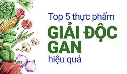 Top 5 thực phẩm giải độc gan hiệu quả mà không phải ai cũng biết