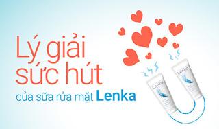 Lý giải sức hút của Sữa rửa mặt Lenka