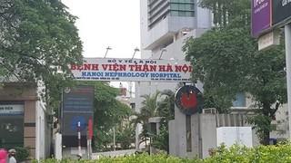 Toàn bộ BV Thận Hà Nội phải cách ly do tiếp xúc với ca Covid-19 số 254