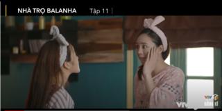 'Nhà trọ Balanha' tập 11: Chị em Nhiên - Nhi 'tương tàn' chỉ vì lọ sữa rửa mặt