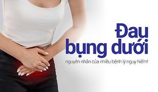 Đau bụng dưới - nguyên nhân của nhiều bệnh lý nguy hiểm!