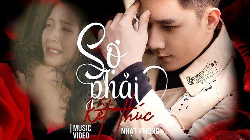Lời bài hát Sợ phải kết thúc của ca sĩ Nhật Phong