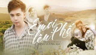 Lời bài hát 'Em ơi lên phố' (Lyrics) - Minh Vương M4U