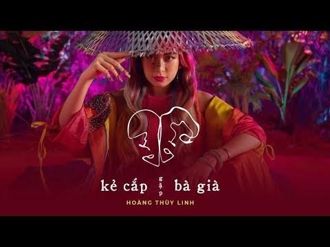 Lời bài hát Lyric Kẻ cắp gặp bà già - Ca sĩ Hoàng Thùy Linh