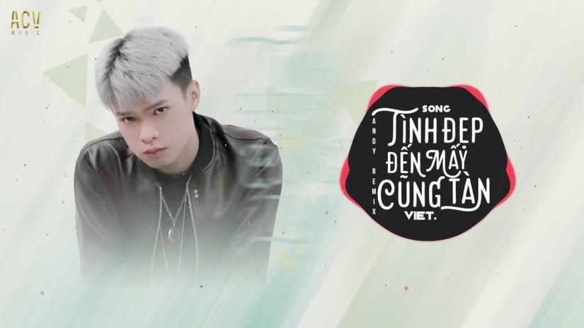 Lời bài hát Tình đẹp đến mấy cũng tàn Lyrics của Việt