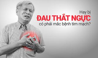 Hay bị đau thắt ngực có phải mắc bệnh tim mạch?