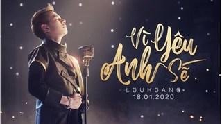 Lời bài hát Vì Yêu Anh Sẽ - Lou Hoàng (Lyric+hợp âm) mới nhất