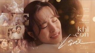 Đông Nhi lấy nước mắt khán giả với MV 'Khi con là mẹ'