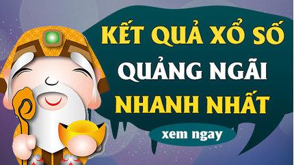 XSQNG 16/1 - Kết quả xổ số Quảng Ngãi hôm nay thứ 7 ngày 16/1/2021