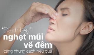 Đánh bay nghẹt mũi về đêm bằng những cách hiệu quả cho giấc ngủ ngon